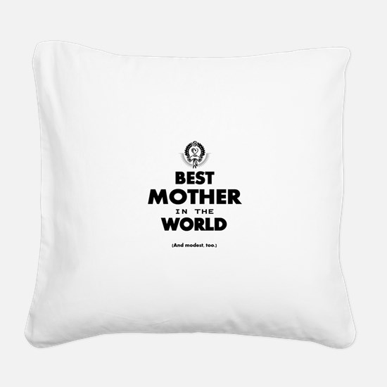 The Best in the World – Mothe Square Canvas Pillow