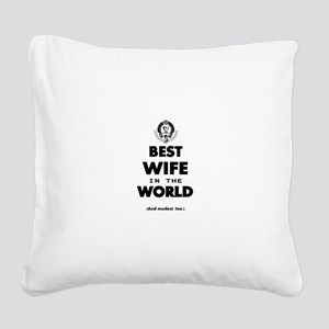 The Best in the World – Wife Square Canvas Pillow