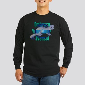Embrace Your Inner Weasel Long Sleeve Dark T-Shirt
