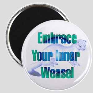 Embrace Your Inner Weasel Magnet
