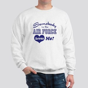 Somebody in the Air Force Loves Me Sweatshirt