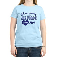Somebody in the Air Force Loves Me Women's Light T