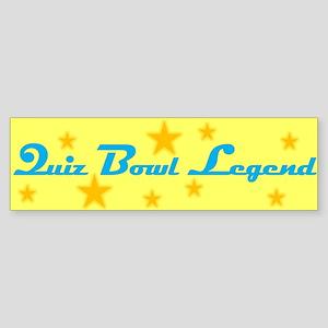 Quiz Bowl Legend Bumper Sticker