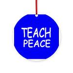 Ornament (Round) - Teach Peace/blue