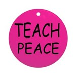 Ornament (Round) - Teach Peace/hot pink