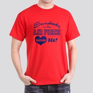 Somebody in the Air Force Lov Dark T-Shirt