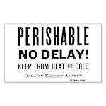 Perishable - No Delay ! Rectangle Sticker