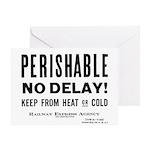 Perishable - No Delay ! Greeting Card