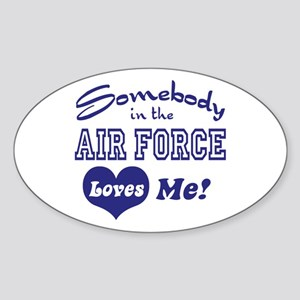 Somebody in the Air Force Loves Me Oval Sticker