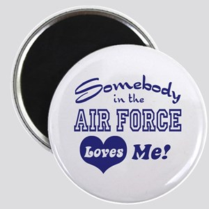Somebody in the Air Force Loves Me Magnet