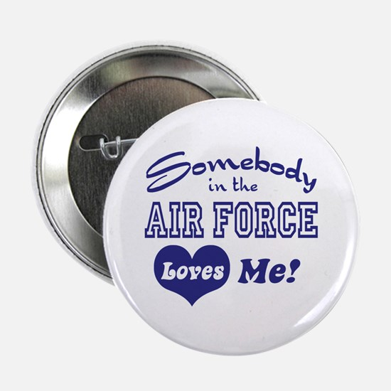 Somebody in the Air Force Loves Me Button
