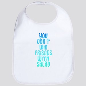 You don't win friends with salad Bib