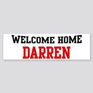 Welcome home DARREN Bumper Sticker