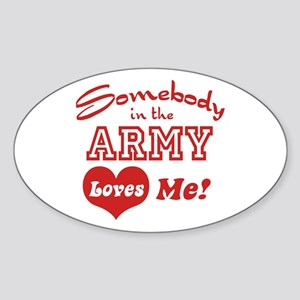 Somebody in the Army Loves Me Oval Sticker