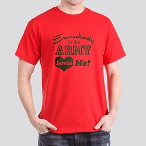 Somebody in the Army Loves Me Dark T-Shirt