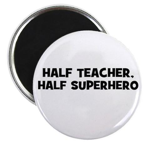 Half Teacher, Half Superhero Magnet