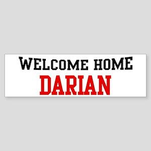 Welcome home DARIAN Bumper Sticker