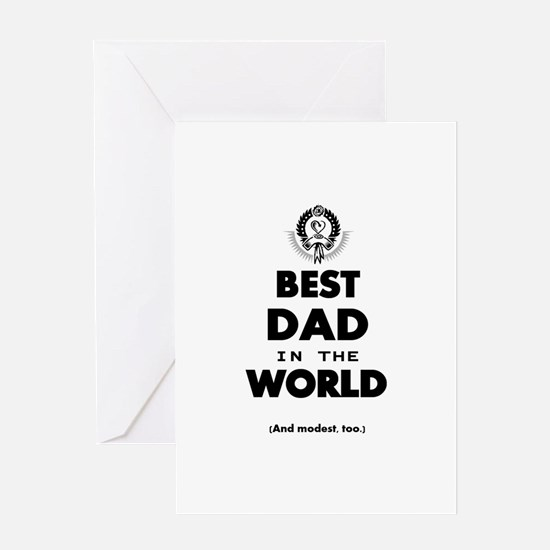 The Best in the World – Dad Greeting Cards