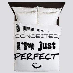 I'm Not Conceited, I'm Just Perfect Queen Duvet