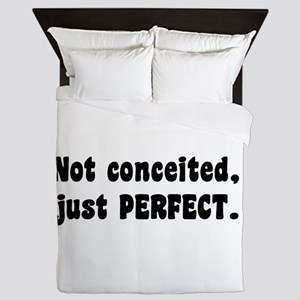 Not Conceited, Just Perfect Queen Duvet