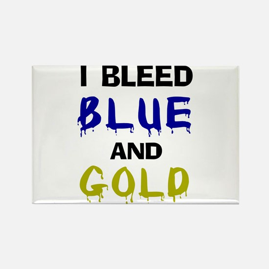 I bleed blue and gold Rectangle Magnet