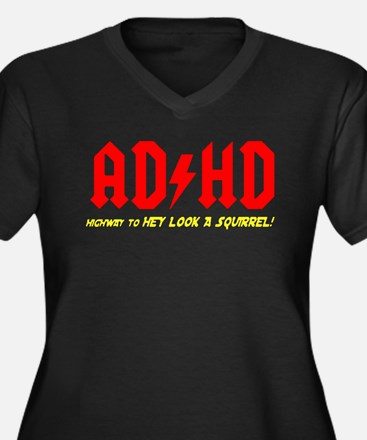 ADHD Highway to hey look a suirr Plus Size T-Shirt