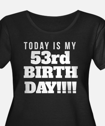 Today Is My 53rd Birthday Plus Size T-Shirt