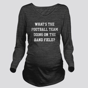 d58bcbf8 Funny Marching Band Long Sleeve Maternity T-Shirts - CafePress