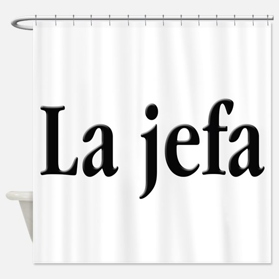 La jefa Shower Curtain