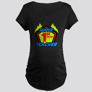 Super First Grade Teacher Maternity Dark T-Shirt
