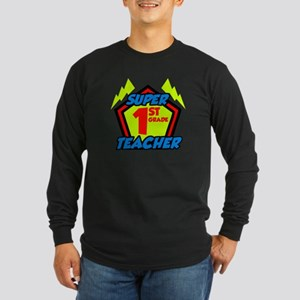 Super First Grade Teacher Long Sleeve Dark T-Shirt