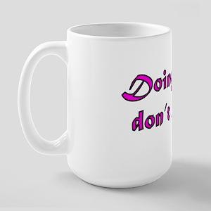 doing stuff, don't bother Large Mug