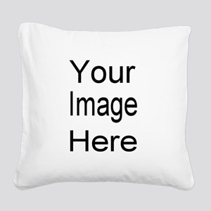 Add your own picture Square Canvas Pillow