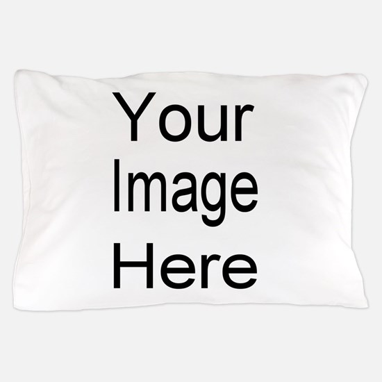 Add your own picture Pillow Case