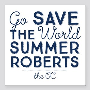 Go Save The World Summer Roberts The OC Square Car