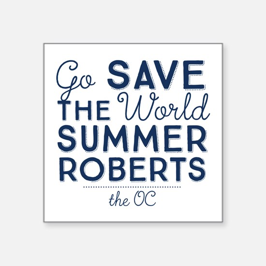Go Save The World Summer Roberts The OC Sticker