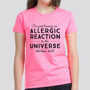 Allergic Reaction To The Universe The OC T-Shirt