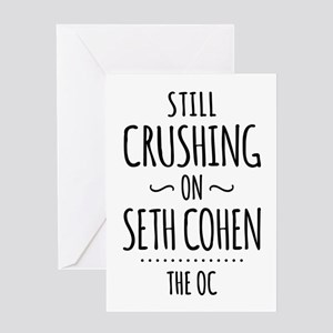 Still Crushing On Seth Cohen The OC Greeting Cards