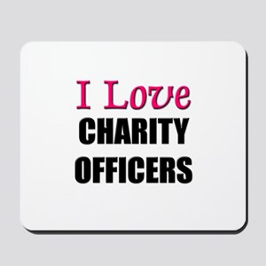 I Love CHARITY OFFICERS Mousepad