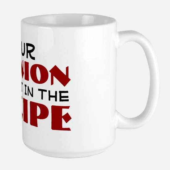 Your opinion was not in the recipe Large Mug