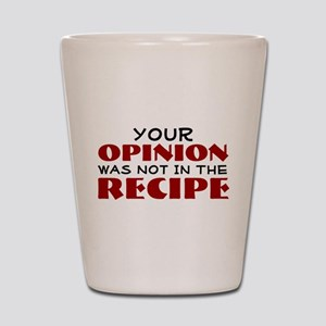 Your opinion was not in the recipe Shot Glass
