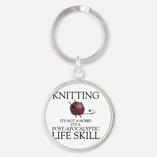 Knitting not a hobby it's a life  Round Keychain