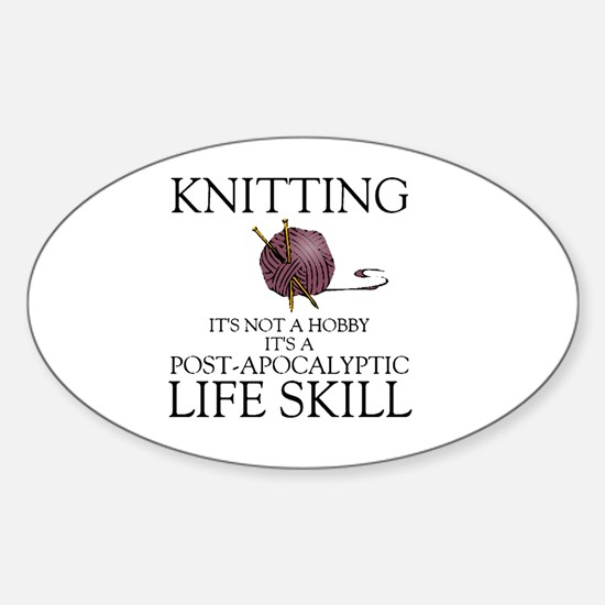 Knitting not a hobby it's a life  Sticker (Oval)