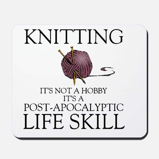 Knitting not a hobby it's a life  Mousepad