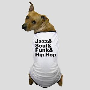 Jazz & Soul & Funk & Hip Hop Dog T-Shirt