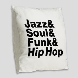 Jazz & Soul & Funk & Hip Hop Burlap Throw Pillow