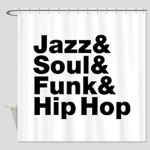 Jazz & Soul & Funk & Hip Hop Shower Curtain