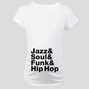 Jazz & Soul & Funk & Hip Hop Maternity T-Shirt