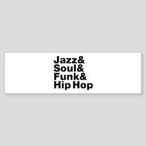 Jazz & Soul & Funk & Hip Hop Bumper Sticker