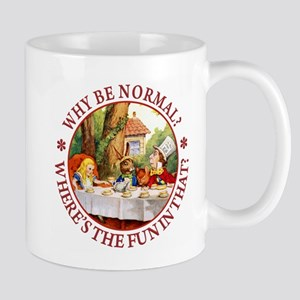 Why be Normal? Where's The Fun In That? Mug